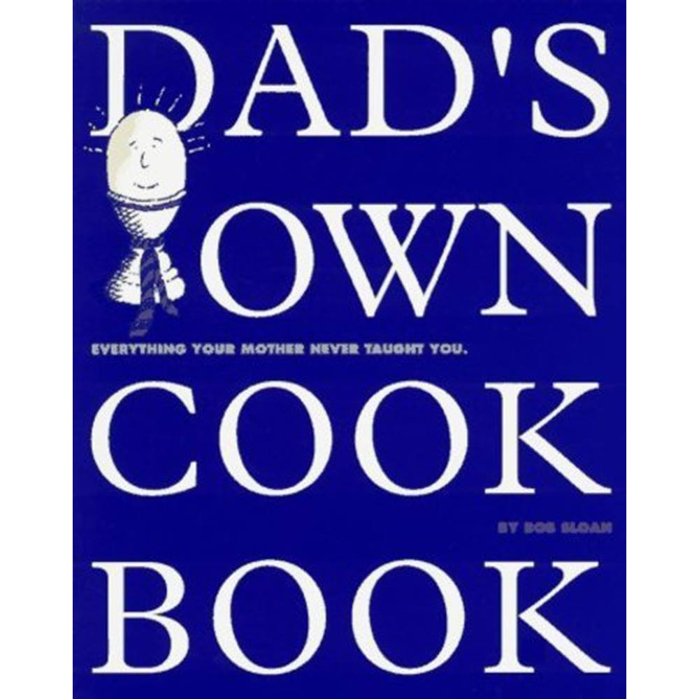 Dads Own Cookbook