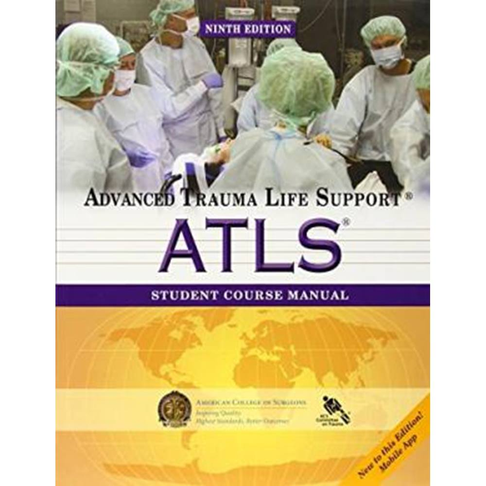ATLS Student Course Manual: Advanced Trauma Life Support - American College  of Surgeons. Loading zoom