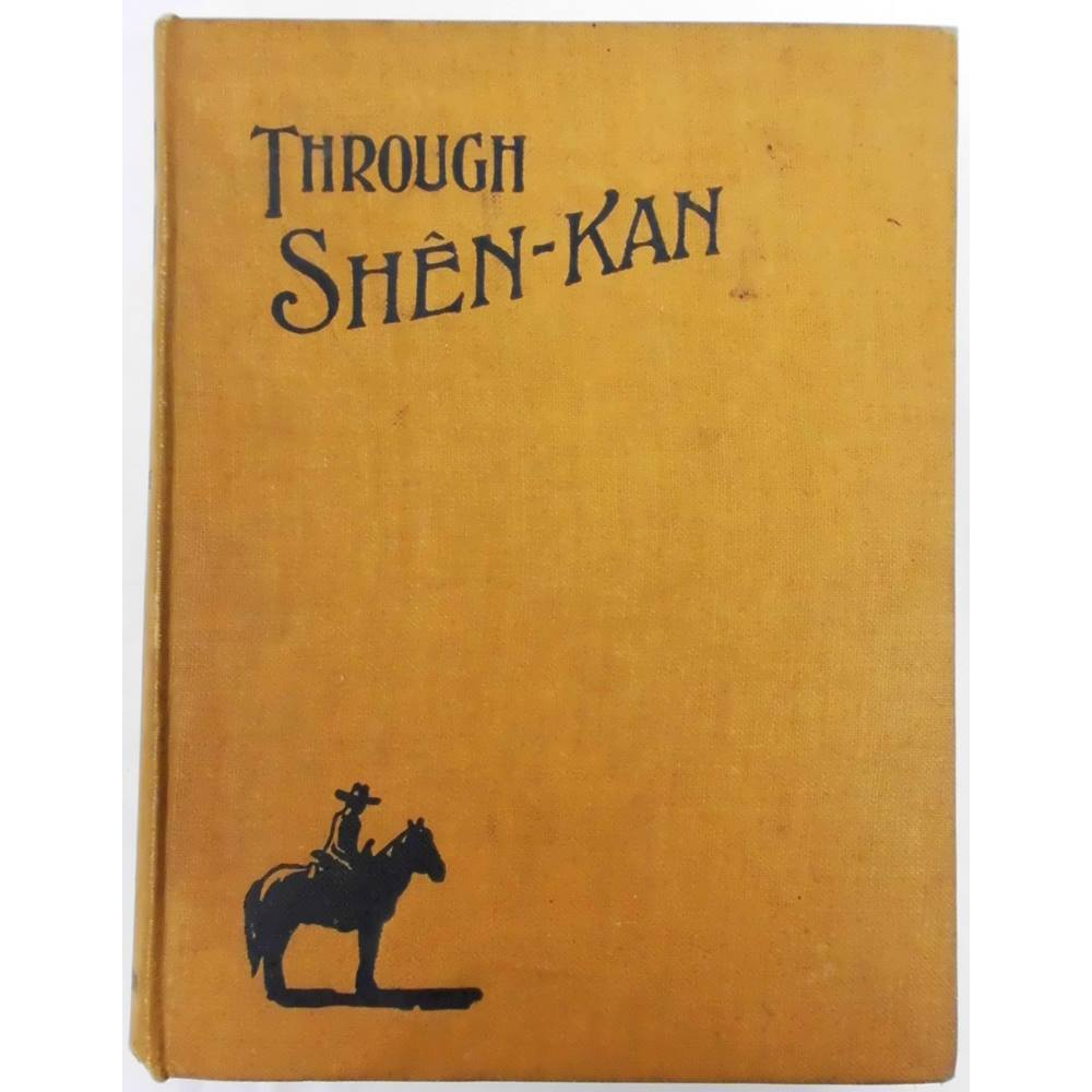 Preview of the first image of Through Shên-Kan: The Account of the Clark Expedition in North China, 1908-9.