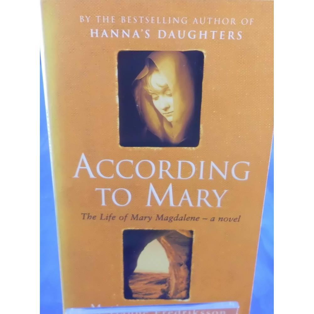 According to Mary: The Life of Mary Magdalene - a novel. Loading zoom