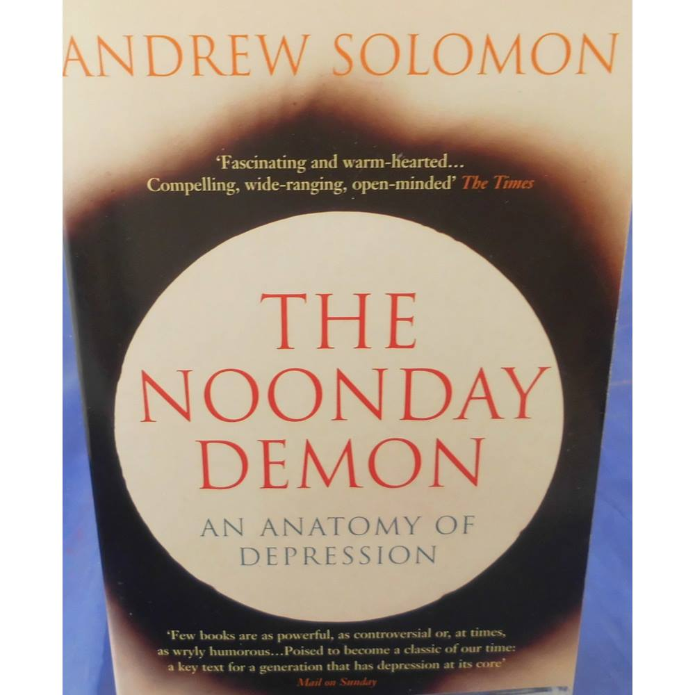 The Noonday Demon: An Anatomy of Depression | Oxfam GB | Oxfam\'s ...