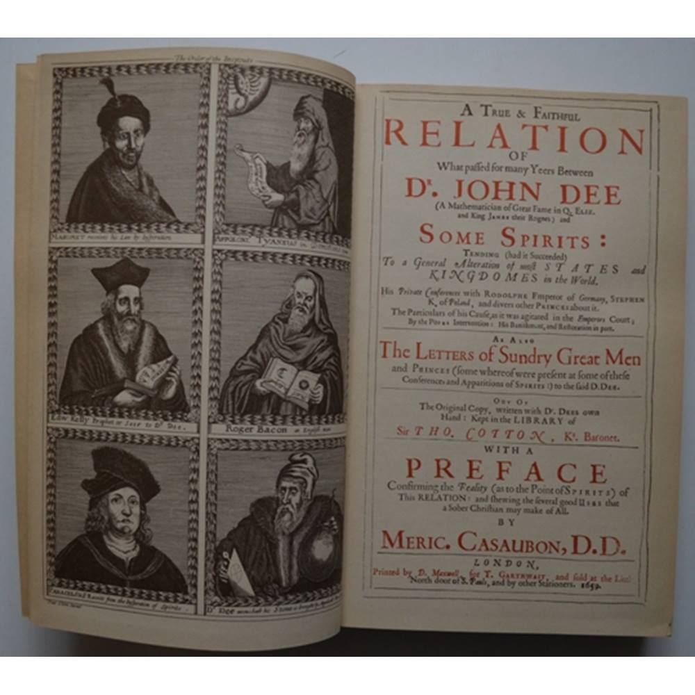 A True And Faithful Relation Of What Passed For Many Years Between Dr John Dee