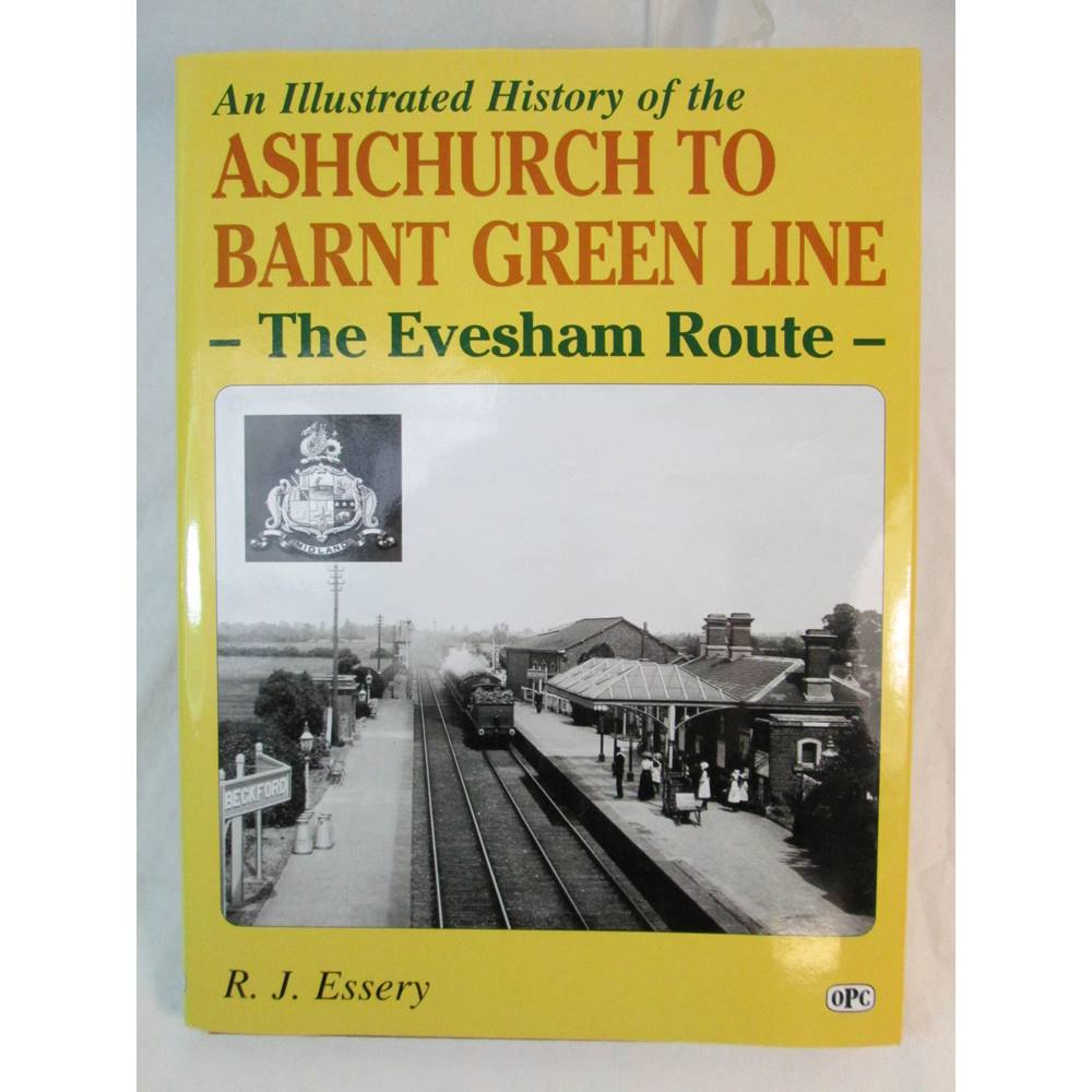 An Ilrated History Of The Ashchurch To Barnt Green Line