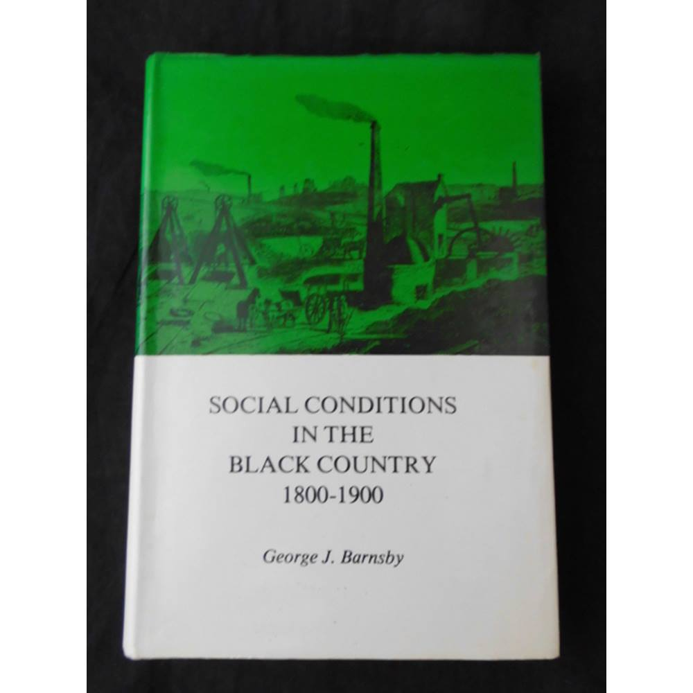 Social Conditions in the Black Country, 1800-1900 | Oxfam GB | Oxfam's  Online Shop