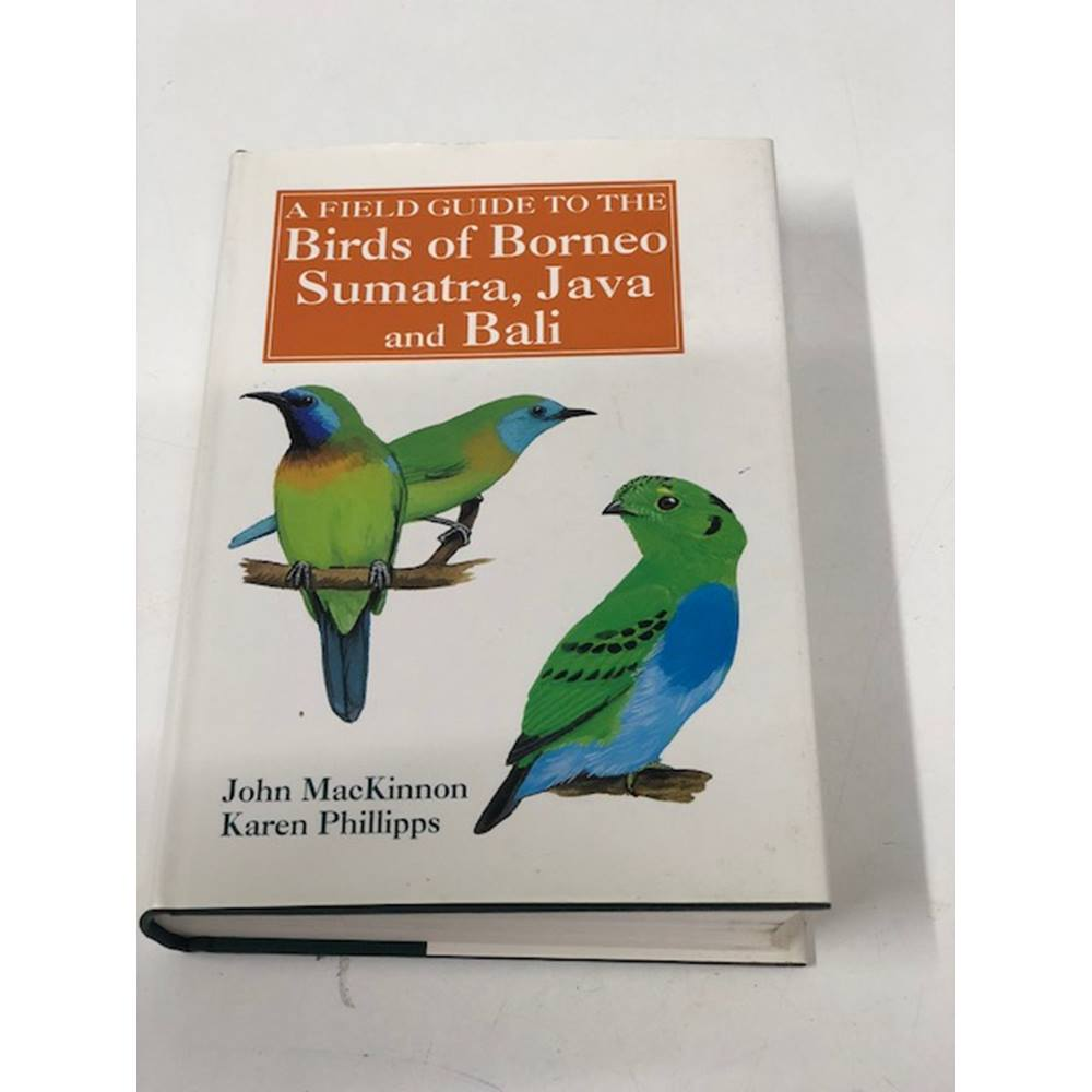 A Field Guide to the Birds of Borneo, Sumatra, Java and Bali 1st Edition |  Oxfam GB | Oxfam's Online Shop