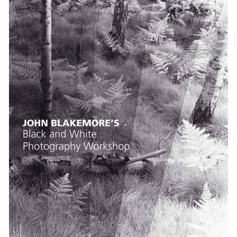 John blakemores black and white photography workshop