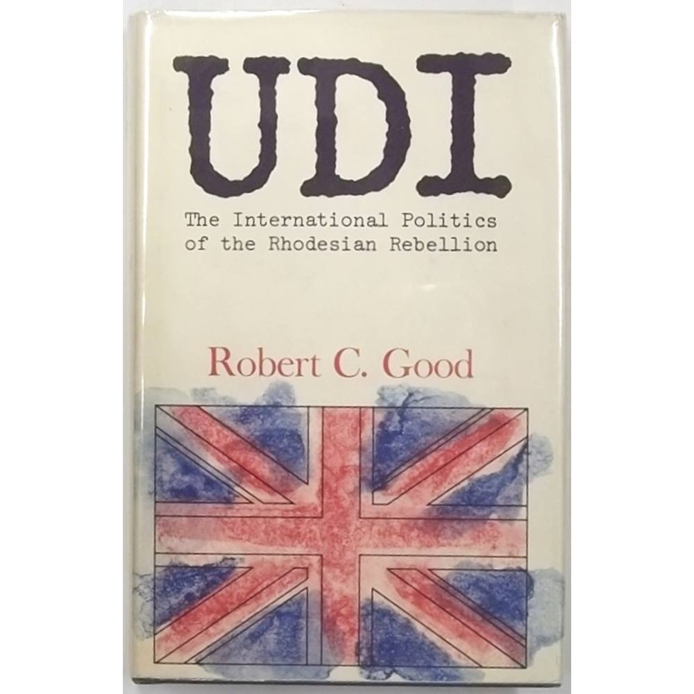 UDI : The International Politics of the Rhodesian Rebellion [Princeton  University Press] | Oxfam GB | Oxfam's Online Shop