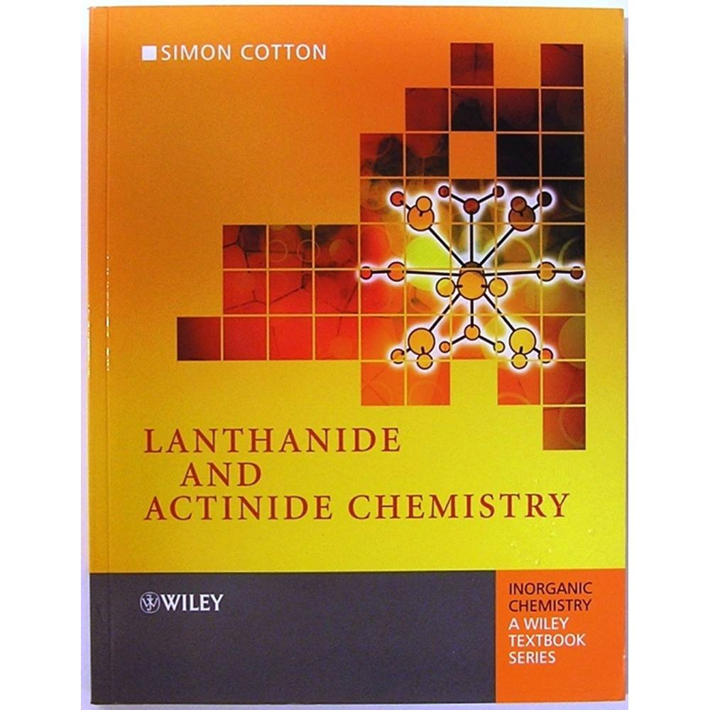 Lanthanide and Actinide Chemistry – Simon Cotton | Oxfam GB | Oxfam's  Online Shop