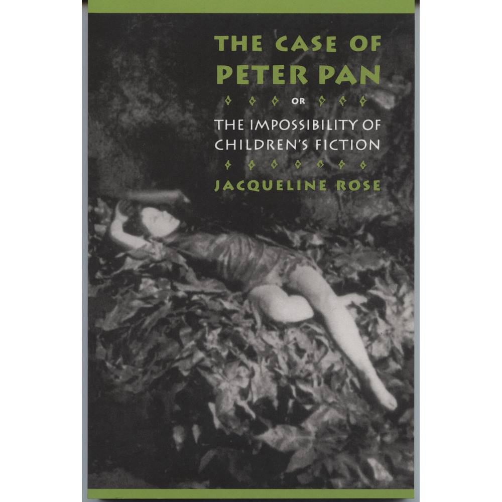 The Case of Peter Pan or The Impossibility of Children's Fiction