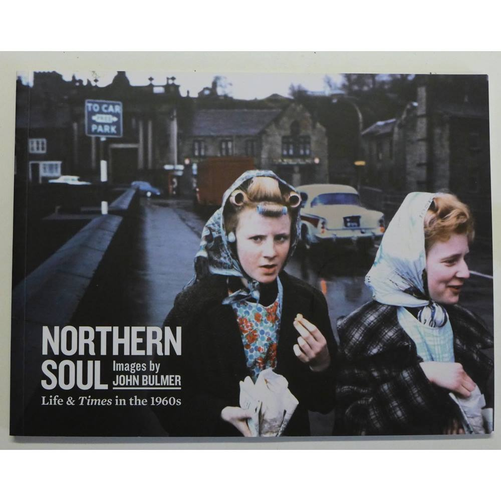 Northern Soul : John Bulmer's Images of Life and Times in the 1960s | Oxfam  GB | Oxfam's Online Shop