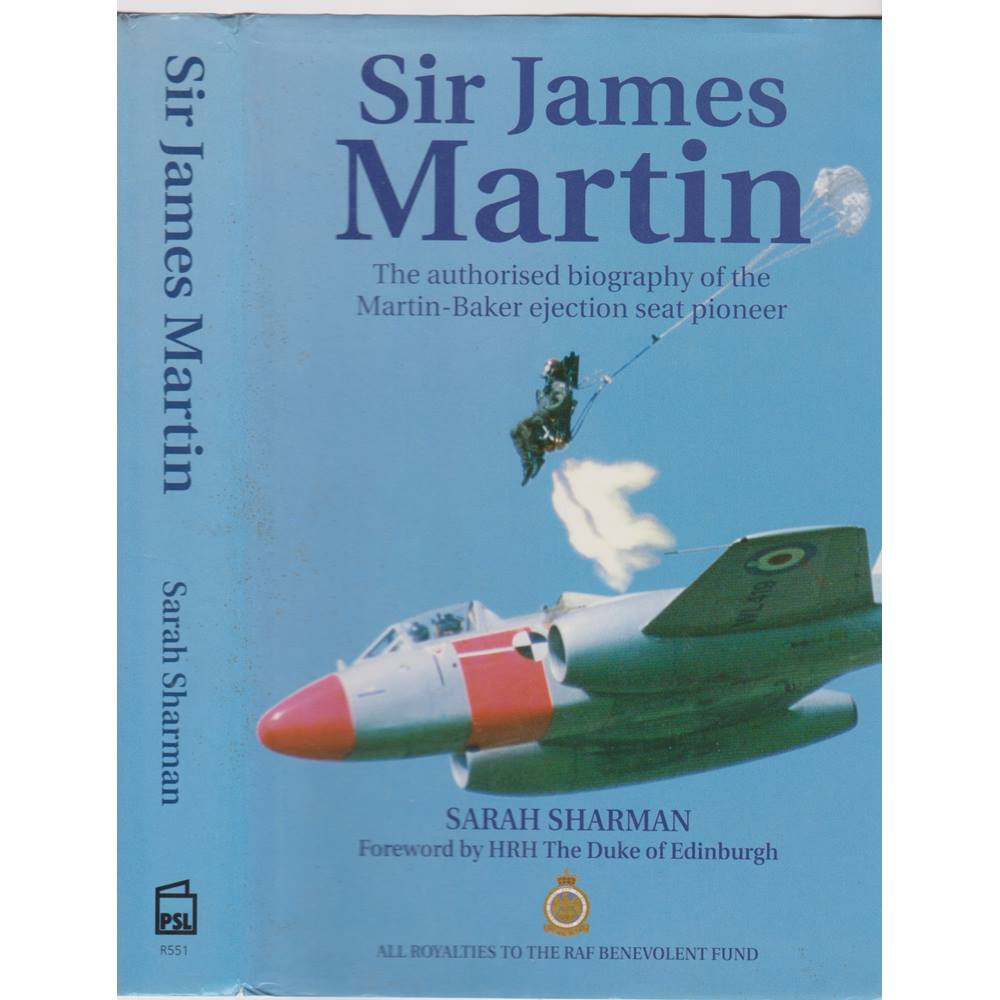 Sir James Martin: the authorised biography of the Martin-Baker ejection  seat pioneer - signed fir    For Sale in London   Preloved