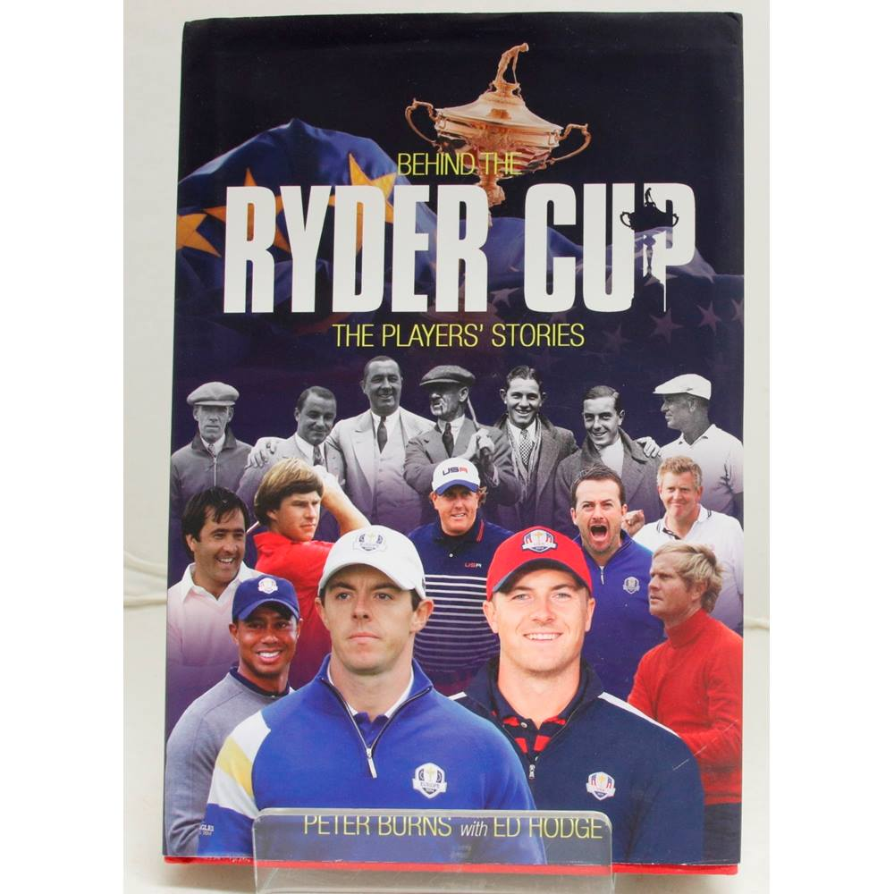 Preview of the first image of Behind the Ryder Cup - Peter Burns with Ed Hodge - 1st Edition - 2016.