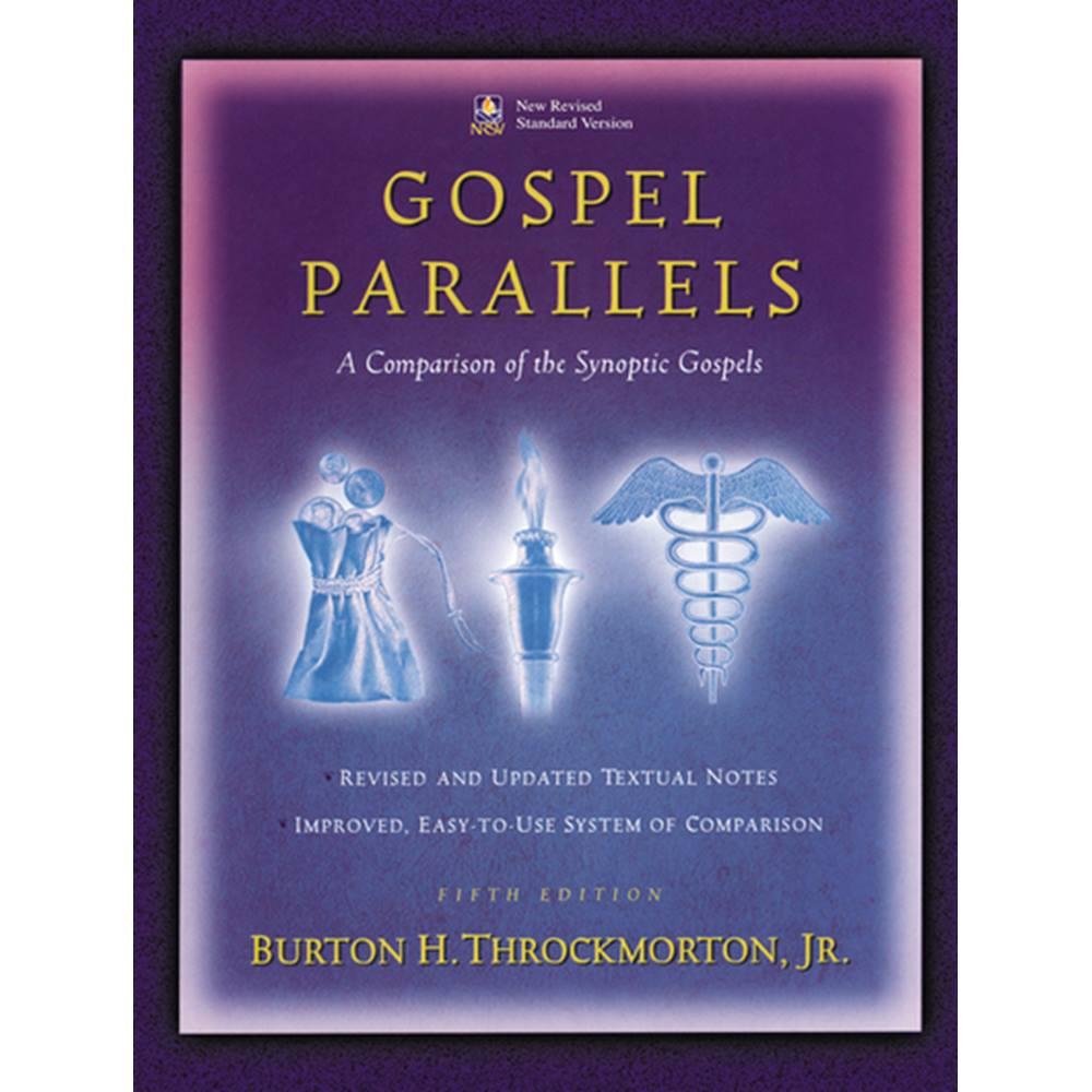 Parallel Gospels Side By Side: Gospel Parallels: A Comparison Of The Synoptic Gospels