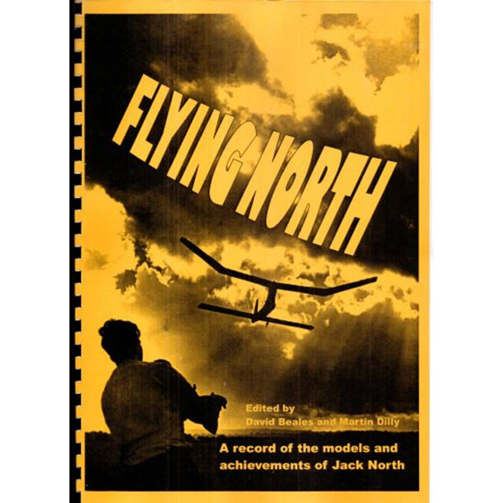 Preview of the first image of Flying North: A record of the models and achievements of Jack North.