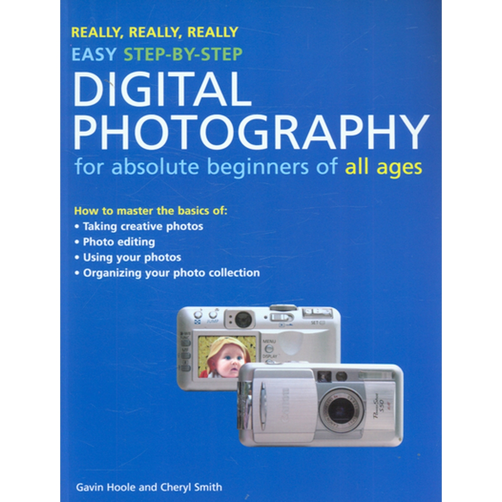 Preview of the first image of Really, Really, Really Easy Step-By-Step Digital Photography for Absolute Beginners of all ages.