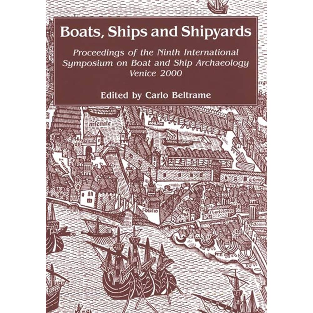 Preview of the first image of Boats, Ships and Shipyards  Ninth International Symposium on Boat and Ship Archaeology Venice 2000.