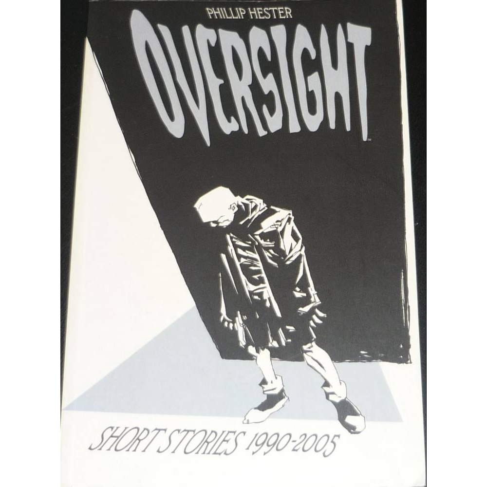 Preview of the first image of Oversight,  Collected Short Stories 1990-2005.