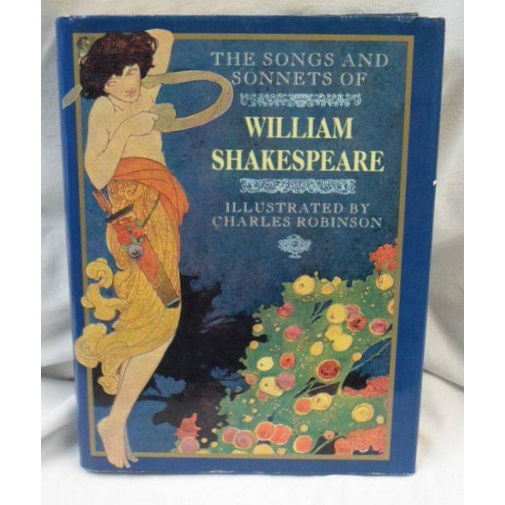 Preview of the first image of 1987. The Songs and Sonnets of William Shakespeare. Illustrations by Charles Robinson..