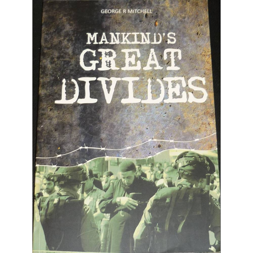 Preview of the first image of Mankind's Great Divides, George R. Mitchell, Luath Press Paperback.