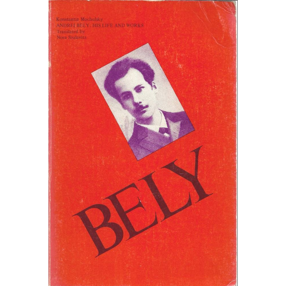 Preview of the first image of Andrei Bely: His life and works.