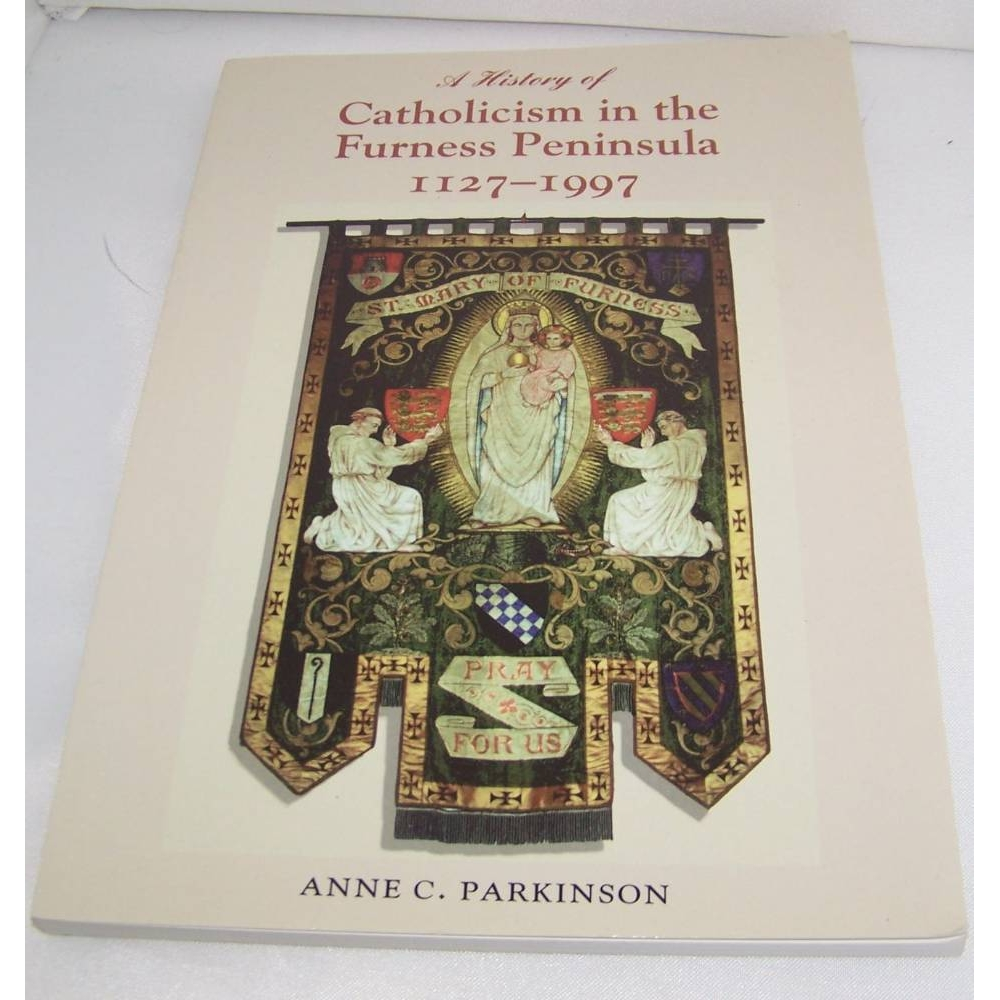 Preview of the first image of A history of Catholicism in the Furness Peninsula, 1127-1997.