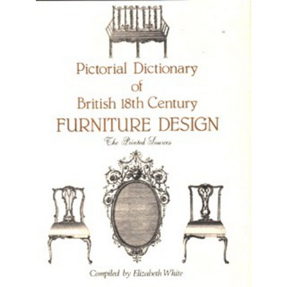 Preview of the first image of Pictorial dictionary of British 18th century furniture design.