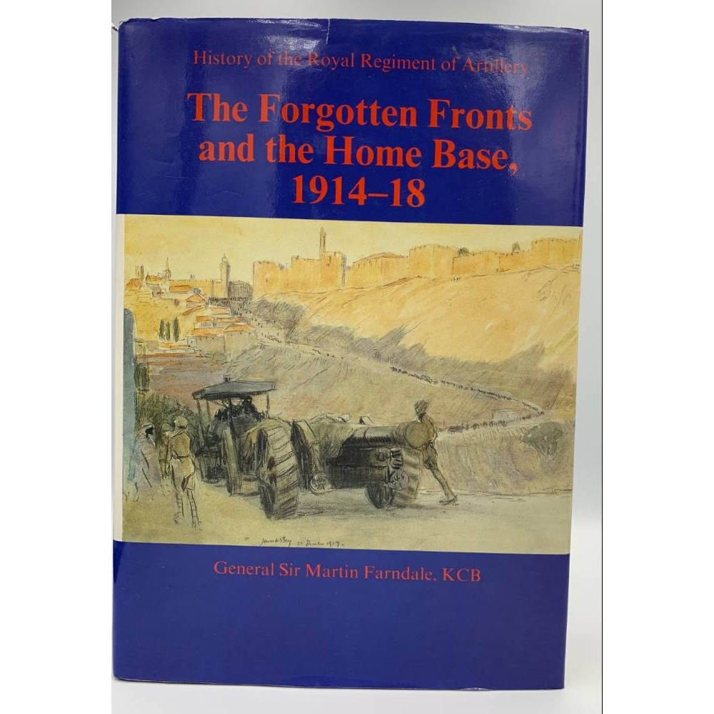 Preview of the first image of History of the Royal regiment of Artillery: The Forgotten Fronts and the Home Base, 1914-18.