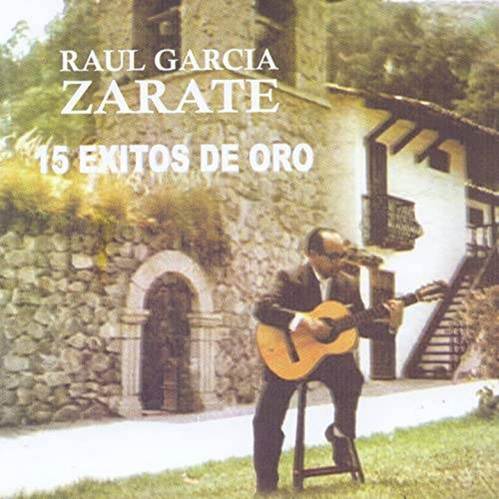 Preview of the first image of Raul Garcia Zarate- 15 Exitos De Oro.
