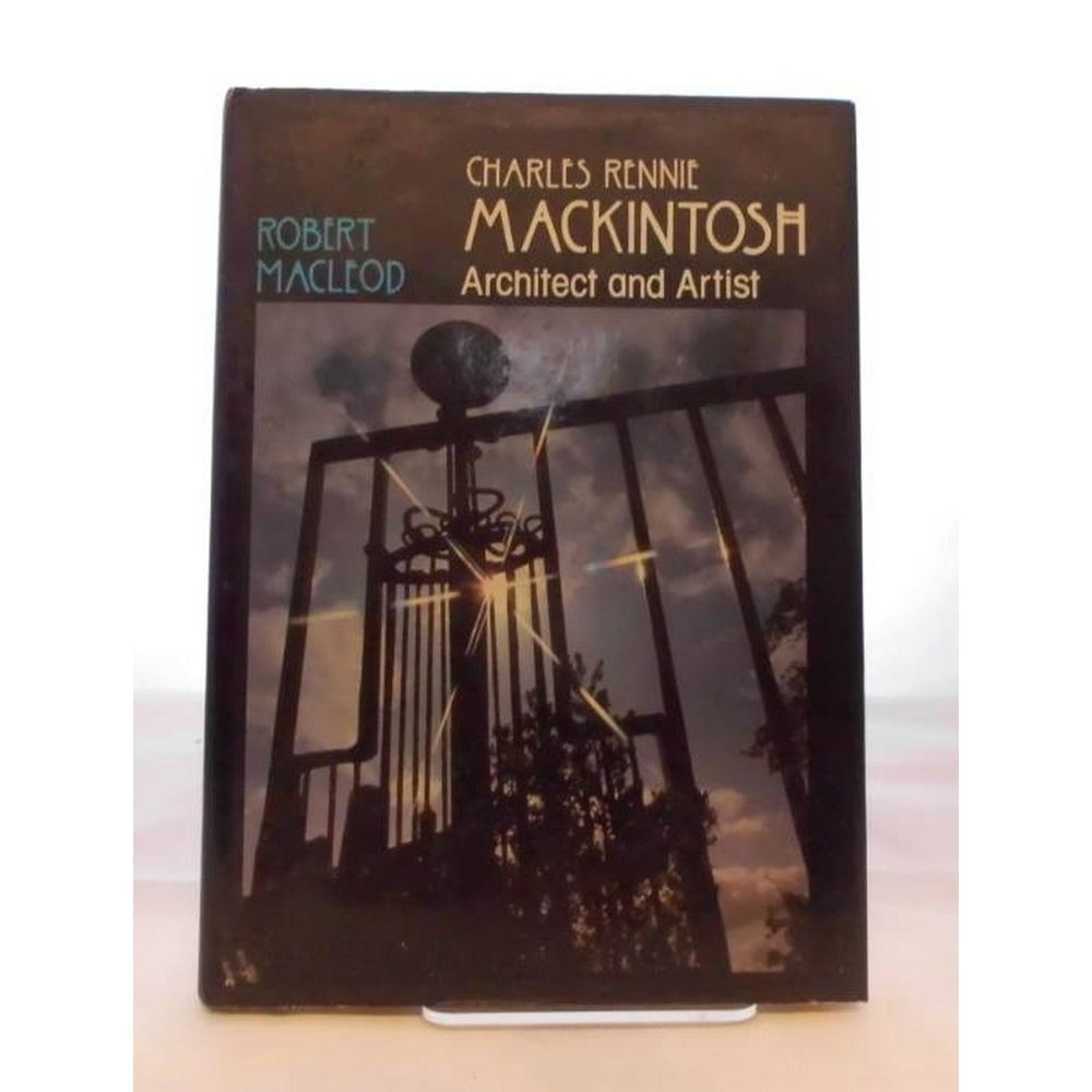Preview of the first image of Charles Rennie Mackintosh : Architect and Artist by ROBERT MACLEOD 1st ed 1983.