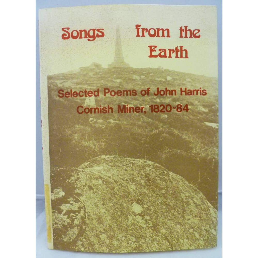 Preview of the first image of Songs from the Earth: selected poems of John Harris - Cornish Miner, 1820-84.