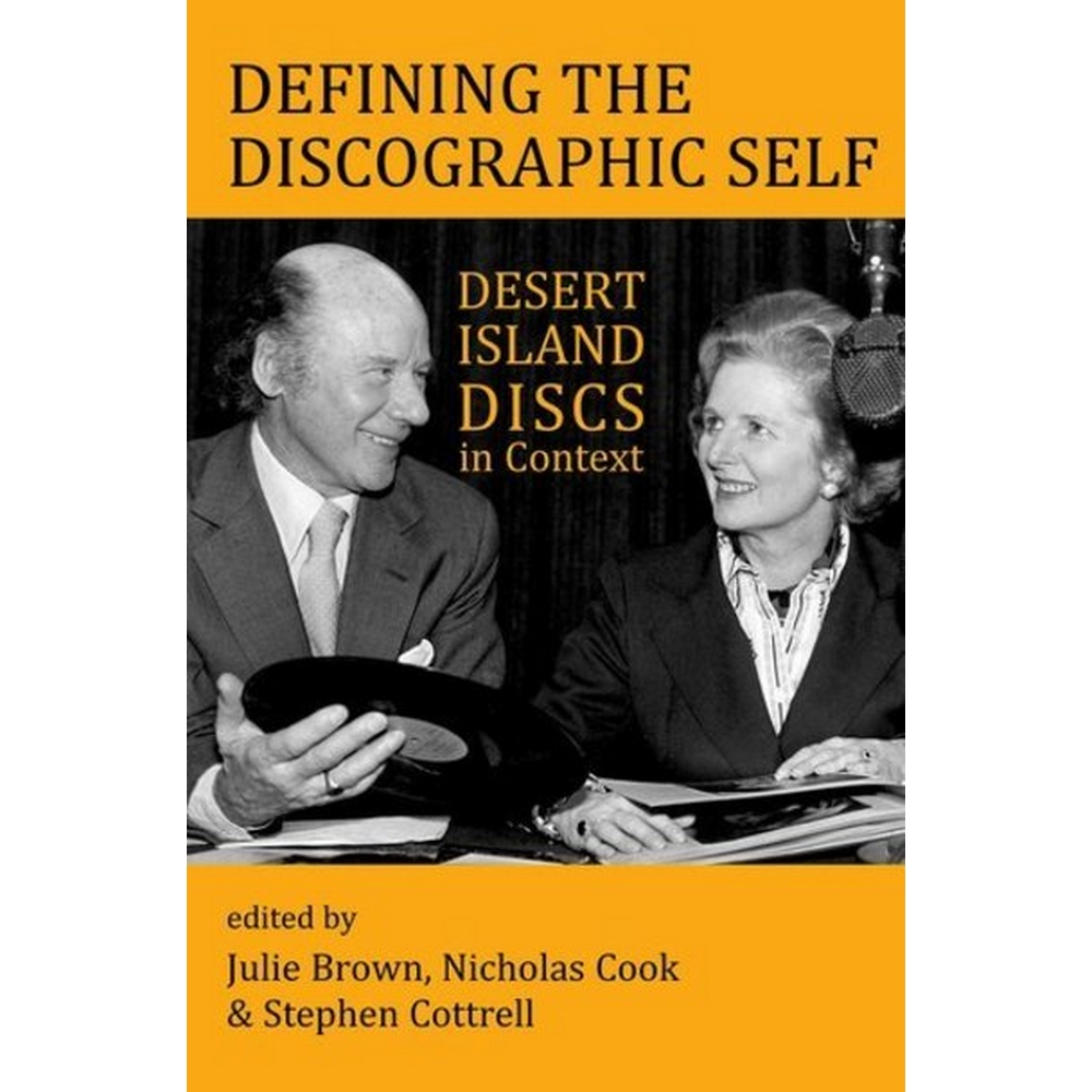 Preview of the first image of Defining the Discographic Self: Desert Island Discs in Context by Brown, Cook & Cottrell (2017).