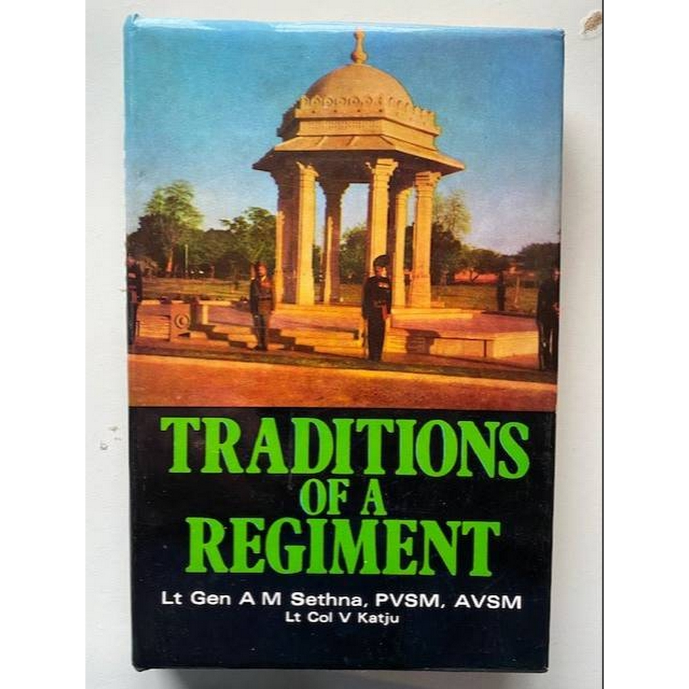 Preview of the first image of Traditions of a Regiment, The Story of the Rajputana Rifles by Lt Gen A M Sethna.