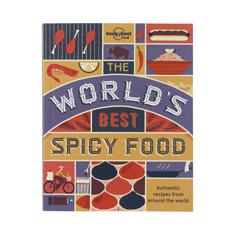 The World's Best Spicy Food Book